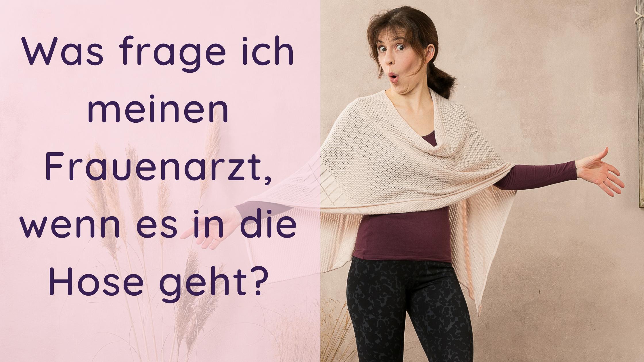 Blogartikel: Was sage ich meinem Frauenarzt bei beginnender Inkontinenz